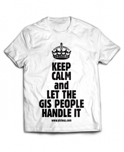 Keep Calm and Let the GIS People Handle It T-Shirt | GIStees.com - Tees Spatially For You